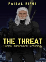 The Threat : Human Enhancement Technology: 1, #1