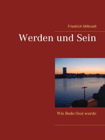 Werden und Sein: Wie Bodo Ossi wurde