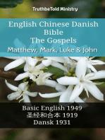 English Chinese Danish Bible - The Gospels - Matthew, Mark, Luke & John