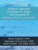 English Spanish Vietnamese Bible - The Gospels II - Matthew, Mark, Luke & John: Basic English 1949 - Sagradas Escrituras 1569 - Kinh Thánh Việt Năm 1934
