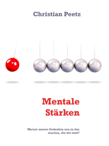 Mentale Stärken: Warum unsere Gedanken uns zu den machen, die wir sind?
