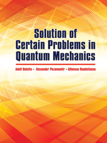 Solution of Certain Problems in Quantum Mechanics