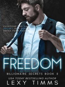 Freedom: Billionaire Secrets Series, #2