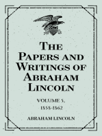 The Papers and Writings of Abraham Lincoln: Volume 5, 1858-1862