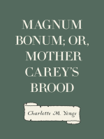 Magnum Bonum; Or, Mother Carey's Brood