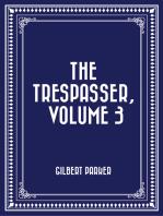 The Trespasser, Volume 3