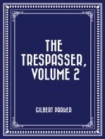 The Trespasser, Volume 2