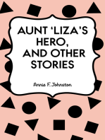 Aunt 'Liza's Hero, and Other Stories