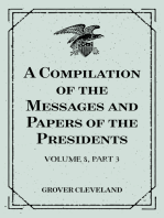 A Compilation of the Messages and Papers of the Presidents : Volume 8, part 3: Grover Cleveland, First Term