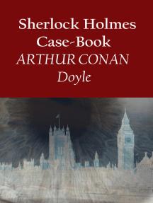 Sherlock Holmes Case-Book: crime classics