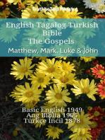 English Tagalog Turkish Bible - The Gospels - Matthew, Mark, Luke & John: Basic English 1949 - Ang Biblia 1905 - Türkçe İncil 1878