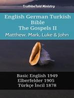 English German Turkish Bible - The Gospels II - Matthew, Mark, Luke & John: Basic English 1949 - Elberfelder 1905 - Türkçe İncil 1878