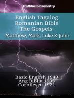 English Tagalog Romanian Bible - The Gospels - Matthew, Mark, Luke & John: Basic English 1949 - Ang Biblia 1905 - Cornilescu 1921