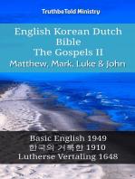 English Korean Dutch Bible - The Gospels II - Matthew, Mark, Luke & John