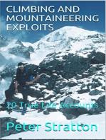 CLIMBING AND MOUNTAINEERING EXPLOITS - 20 True Life Accounts