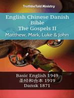 English Chinese Danish Bible - The Gospels II - Matthew, Mark, Luke & John