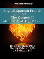 English Spanish French Bible - The Gospels II - Matthew, Mark, Luke & John: Basic English 1949 - Reina Valera 1909 - La Sainte 1887