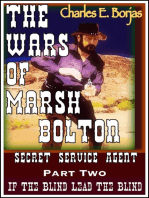 The Wars of Marsh Bolton Secret Agent Part Two