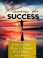 Planning for Success – A Step-by-Step Guide to Turning Your Dreams into Reality