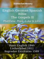 English German Spanish Bible - The Gospels II - Matthew, Mark, Luke & John