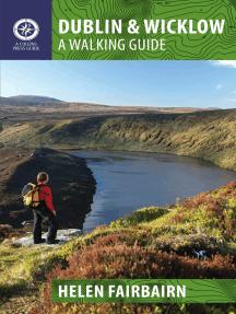 Dublin & Wicklow: A Walking Guide