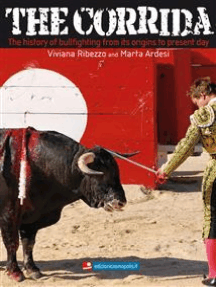 The Corrida. The history of bullfighting from its origins to present day.