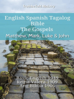 English Spanish Tagalog Bible - The Gospels - Matthew, Mark, Luke & John: Basic English 1949 - Reina Valera 1909 - Ang Biblia 1905