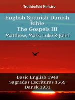 English Spanish Danish Bible - The Gospels III - Matthew, Mark, Luke & John