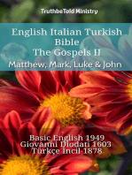 English Italian Turkish Bible - The Gospels II - Matthew, Mark, Luke & John: Basic English 1949 - Giovanni Diodati 1603 - Türkçe İncil 1878