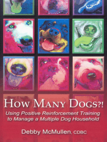HOW MANY DOGS: USING POSITIVE REINFORCEMENT TRAINING TO MANAGE A MULTIPLE DOG HOUSEHOLD