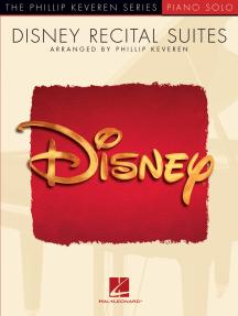Disney Recital Suites: arr. Phillip Keveren The Phillip Keveren Series Piano Solo