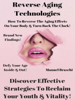 Reverse Aging Technologies - Discover Effective Strategies To Reclaim Your Youth & Vitality!