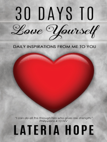30 Days to Love Yourself: Daily Inspirations From Me to You