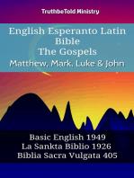 English Esperanto Latin Bible - The Gospels - Matthew, Mark, Luke & John: Basic English 1949 - La Sankta Biblio 1926 - Biblia Sacra Vulgata 405