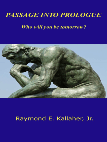 Passage into Prologue, Who Will You Be tomorrow?