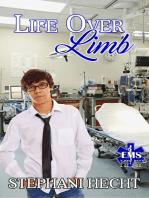 Life Over Limb (EMS Heat #11)