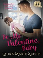 Be My Valentine, Baby