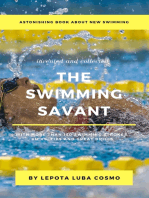 Astonishing Book about New Swimming Invented and Collected the Swimming Savant More than 150 Swimming Strokes, Kicks, Tips and Great Drills