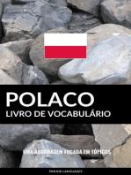 Livro de Vocabulário Polaco: Uma Abordagem Focada Em Tópicos