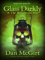 Glass Darkly & The Skull in the Box