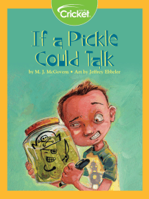 If a Pickle Could Talk