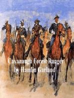 Cavanaugh, Forest Ranger