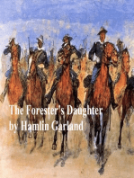 The Forester's Daughter, A Romance of the Bear-Tooth Range