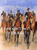 "Rowdy of the ""Cross L"""