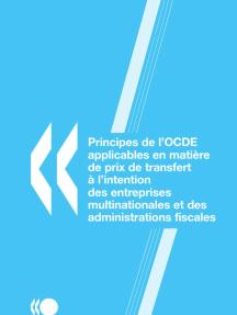 Principes de l'OCDE applicables en matière de prix de transfert à l'intention des entreprises multinationales et des administrations fiscales 2010