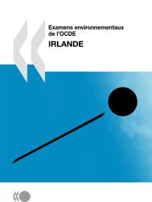 Examens environnementaux de l'OCDE: Irlande 2010