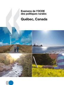 Examens de l'OCDE des politiques rurales: Québec, Canada 2010