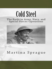 Cold Steel: The Knife in Army, Navy, and Special Forces Operations: Knives, Swords, and Bayonets: A World History of Edged Weapon Warfare, #3