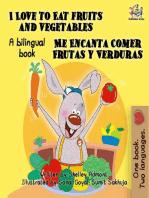 I Love to Eat Fruits and Vegetables Me Encanta Comer Frutas y Verduras