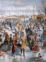 A Christmas Child, a Sketch of a Boy-Life